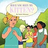 Have You Seen My Kitten?, Isabel Herasme, 1463329040
