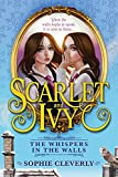 The Whispers in the Walls (Scarlet and Ivy)