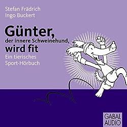 Günter, der innere Schweinehund wird fit. Ein tierisches Sport-Hörbuch