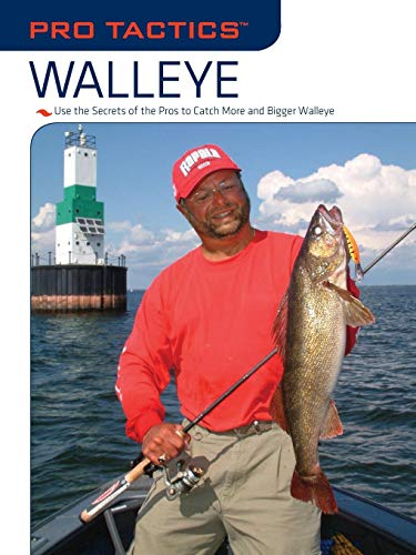 (Pro Tactics(TM): Walleye: Use the Secrets of the Pros to Catch More and Bigger Walleye)