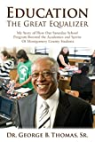 img - for Education: The Great Equalizer: My Story of the Successful Saturday School Program in Montgomery County book / textbook / text book
