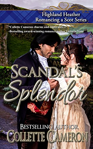 Scandal's Splendor (Highland Heather Romancing a Scot Book 4) (English Edition)