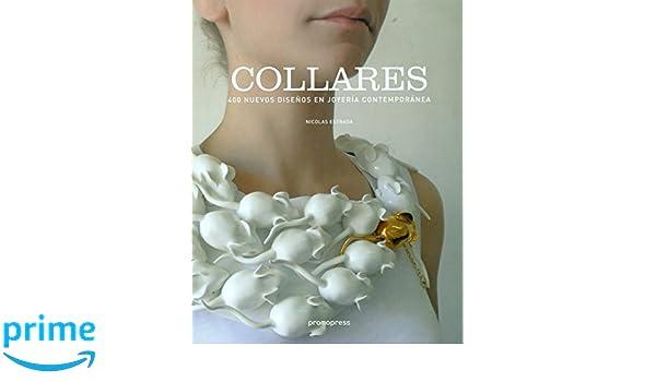 758dbca6854a Collares. 400 nuevos diseños en joyería contemporánea  Amazon.es  Nicolas  Estrada  Libros