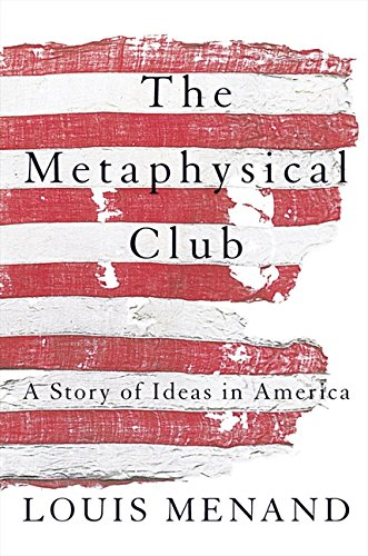 Download The Metaphysical Club: A Story of Ideas in America PDF