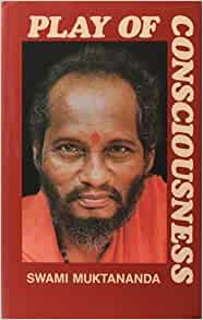 BY CONSCIOUSNESS OF PLAY DOWNLOAD FREE SWAMI PDF MUKTANANDA
