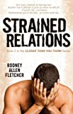 Strained Relations, Rodney Allen Fletcher, 1457512513