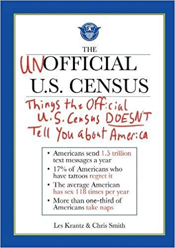 The Unofficial US Census Things Official Doesnt Tell You About America Les Krantz Chris Smith 9781616083052 Amazon Books