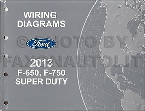 2013 ford f 650 and f 750 super duty truck wiring diagram manual Ford Super Duty Forum 2013 ford f 650 and f 750 super duty truck wiring diagram manual original ford amazon com books