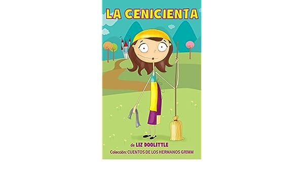 LA CENICIENTA.Libro ilustrado para chicos de 3 a 8: La clásica e inolvidable historia con hermosas imágenes y rimas divertidas para contar antes de dormir . ...