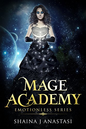 Mage Academy: Emotionless Book 1 by Shaina Anastasi