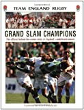 img - for Grand Slam Champions: The Official Story of England's Undefeated Season by Team England Rugby (2003-08-26) book / textbook / text book