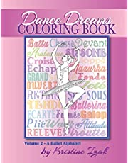 Dance Dreams Coloring Book: A Ballet Alphabet: Have fun learning about ballet, while you color!
