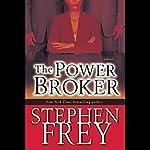 The Power Broker | Stephen Frey