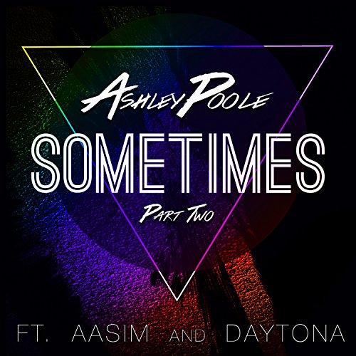 Sometimes, Pt. 2 (feat. Aasim & Daytona) - Single [Explicit]