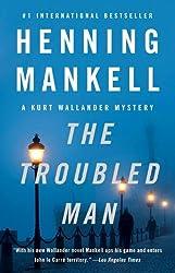 The Troubled Man (Kurt Wallander Mystery Book 10)