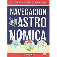Navegación astronómica: 6ª Edición ampliada y actualizada