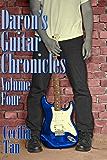 Daron's Guitar Chronicles: Volume Four