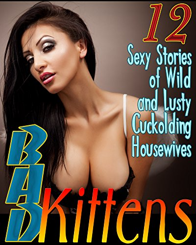Bad Kittens - 12 Short Stories of Straying Wives...
