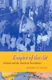 Empire of the Air, Jenifer Van Vleck, 0674050940