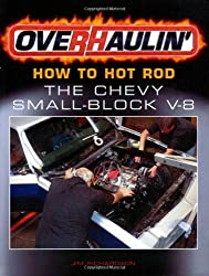 Overhaulin': How To Hot Rod the Chevy Small-Block V-8