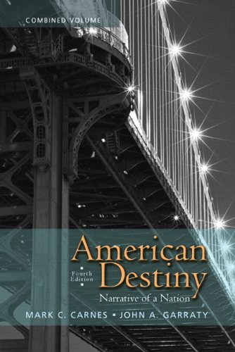 American Destiny: Narrative of a Nation, Combined Volume (4th Edition)