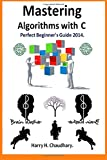 Mastering Algorithms with C, Harry. Chaudhary., 1500137138