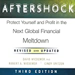 Aftershock: Protect Yourself and Profit in the Next Global Financial Meltdown (Third Edition) | Robert A. Wiedemer,David Wiedemer,Cindy Spitzer