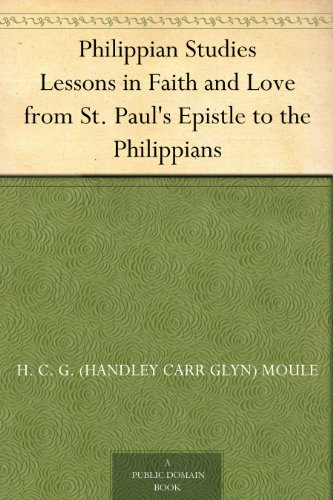 Philippian Studies Lessons in Faith and Love from St. Paul's Epistle to the Philippians