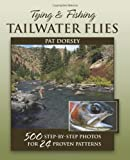 Tying and Fishing Tailwater Flies, Pat Dorsey, 0811707229