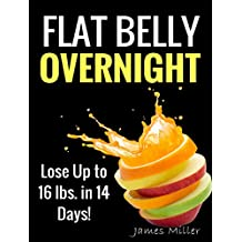 FLAT BELLY OVERNIGHT: Lose Up to 16 lbs.in 14 Days!