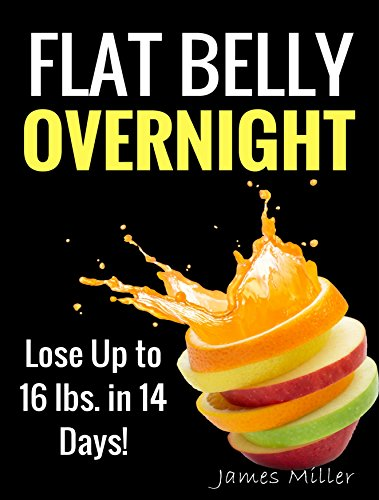 Flat Belly Overnight >> Flat Belly Overnight Lose Up To 16 Lbs In 14 Days Kindle Edition
