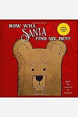 How Will Santa Find My Den? Paperback