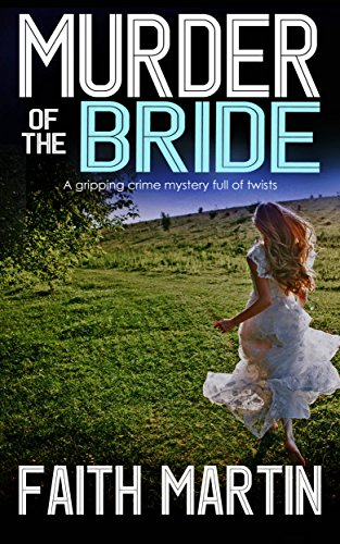 (MURDER OF THE BRIDE a gripping crime mystery full of twists (DI Hillary Greene Book 3))