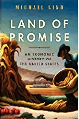 Land of Promise: An Economic History of the United States Kindle Edition