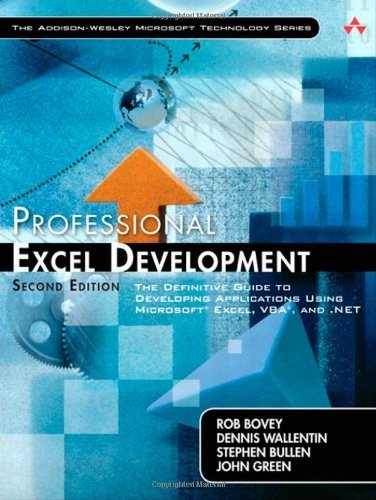 Professional Excel Development: The Definitive Guide to Developing Applications Using Microsoft Excel, VBA, and .NET: The Definitive Guide to ... and VBA (Addison-Wesley Microsoft Technology) by Bovey, Rob, Wallentin, Dennis, Bullen, Stephen, Green, John (2009) Paperback