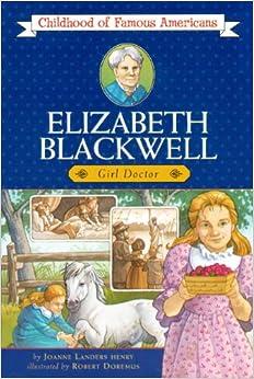 Elizabeth Blackwell: Girl Doctor (Turtleback School & Library Binding Edition) (Childhood of Famous Americans (Pb))