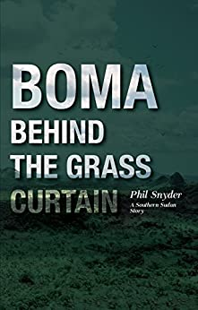 BOMA: Behind the Grass Curtain by [Snyder, Phil]