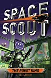 img - for The Robot King (Space Scout) by H. Badger (2012-09-06) book / textbook / text book