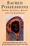 cover of Sacred Possessions: Vodou, Santerφa, Obeah, and the Caribbean