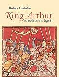 King Arthur, Rodney Castleden, 0415316553