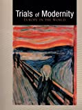 Trials of Modernity: Europe in the World, Stacy Burton, Dennis Dworkin, 0536391173