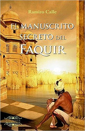 EL MANUSCRITO SECRETO DEL FAQUIR BIBLIOTECA RAMIRO CALLE ...