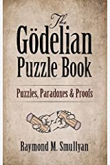 The Gödelian Puzzle Book: Puzzles, Paradoxes and Proofs Paperback