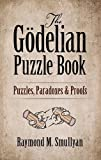The Godelian Puzzle Book: Puzzles, Paradoxes and Proofs