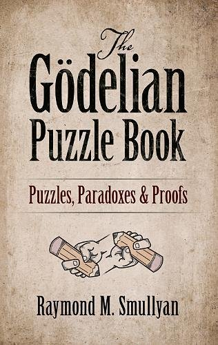 The Gödelian Puzzle Book: Puzzles, Paradoxes and - Square Brookfield