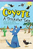 Coyote: A Trickster Tale (library bound) (Fiction Reader)