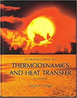 Book Introduction To Thermodynamics and Heat Transfer by Yunus A. Cengel (1-Feb-2009)