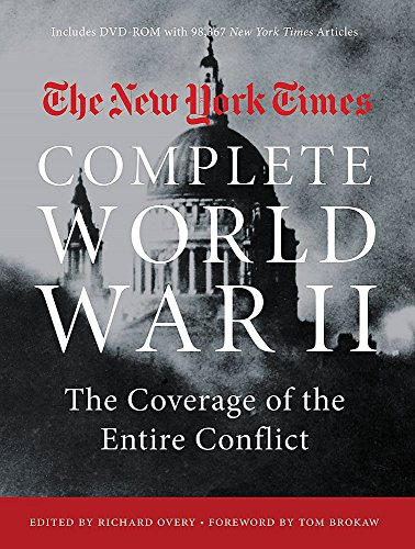 The New York Times Complete World War II: The Coverage of the Entire Conflict by Black Dog Leventhal