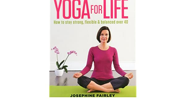 Yoga For Life: Amazon.es: Josephine Fairley: Libros en ...