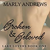 Broken & Beloved: Lake Lovers, Volume 1 | Marly Andrews
